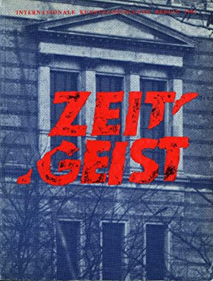 Zeitgeist: Internationale Kunstaustellung Berlin [SIGNED ASSOCIATION COPY]: JOACHIMIDES, Christos M.,
