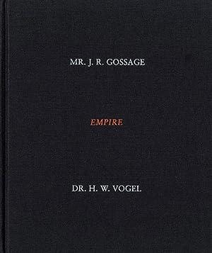 John Gossage: Empire: Mr. J.R. Gossage &: GOSSAGE, John