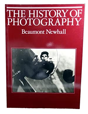 The History of Photography: Newhall, Beaumont