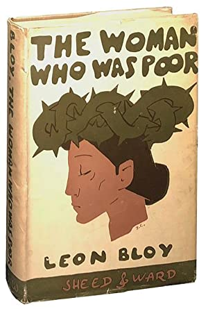 The Woman Who Was Poor: Bloy, Leon