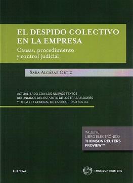 L DESPIDO COLECTIVO EN LA EMPRESA. CAUSAS. PROCEDIMIENTO Y CONTROL JUDICIAL - ALCÁZAR ORTIZ, SARA