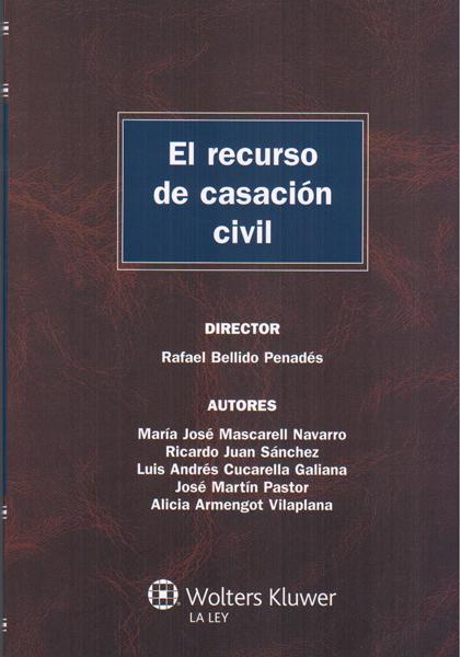 El recurso de casación civil - Rafael Bellido Penadés (director)