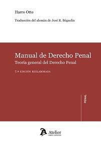 MANUAL DE DERECHO PENAL 2017. TEORÍA GENERAL DE DERECHO PENAL - HARRO OTTO. BÉGUELIN, JOSÉ R.