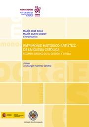 Patrimonio Histórico-Artístico de la Iglesia Católica Régimen Jurídico de su gestión y tutela - Roca, María José. Godoy, María Olaya.