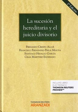 LA SUCESIÓN HEREDITARIA Y EL JUICIO DIVISORIO: MARTÍNEZ ESCRIBANO, CELIA.