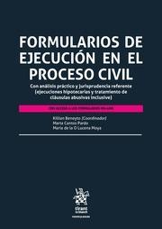 Formularios de ejecución en el proceso civil : con análisis práctico y jurisprudencia referente (ejecuciones hipotecarias y tratamiento de cláusulas abusivas inclusive)