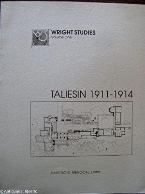 Taliesin 1911 - 1914. Wright Studies Volume One.