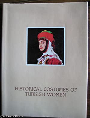 Historical Costumes of Turkish Women.: Günay, Dr. Umay