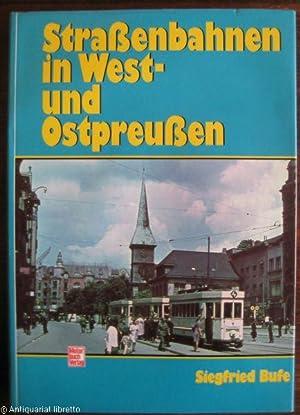 Straßenbahnen in West- und Ostpreußen.: Bufe, Siegfried: