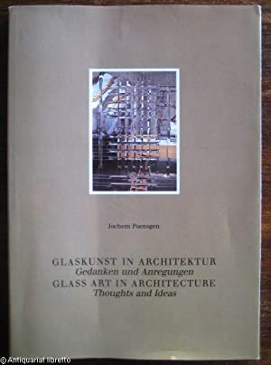 Glaskunst in Architektur. Gedanken und Anregungen. / Glass Art in Architecture. Thoughts and Ideas.