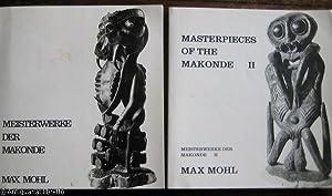 Meisterwerke der Makonde - eine ostafrikanische Dokumentation.: Mohl, Max: