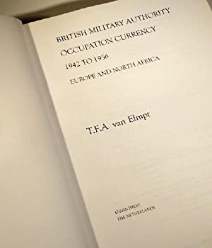 British Military Authority Occupation Currency 1942-1956, Europe & North Africa: T.F.A. Van ...