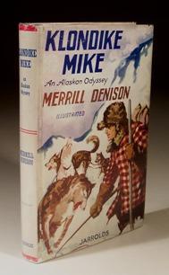 Klondike Mike - an Alaskan Odyssey: Merrill Denison