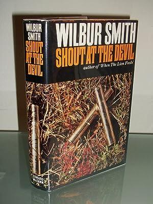 Shout at the Devil: Wilbur Smith (Wilbur A. Smith)