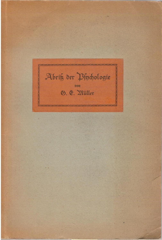 Abriß der Psychologie: Müller, G .E.