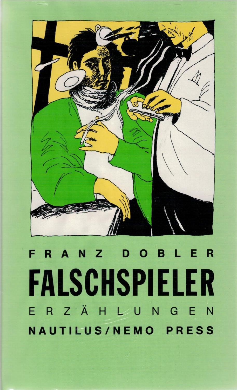 Falschspieler - Erzählungen: Dobler, Franz