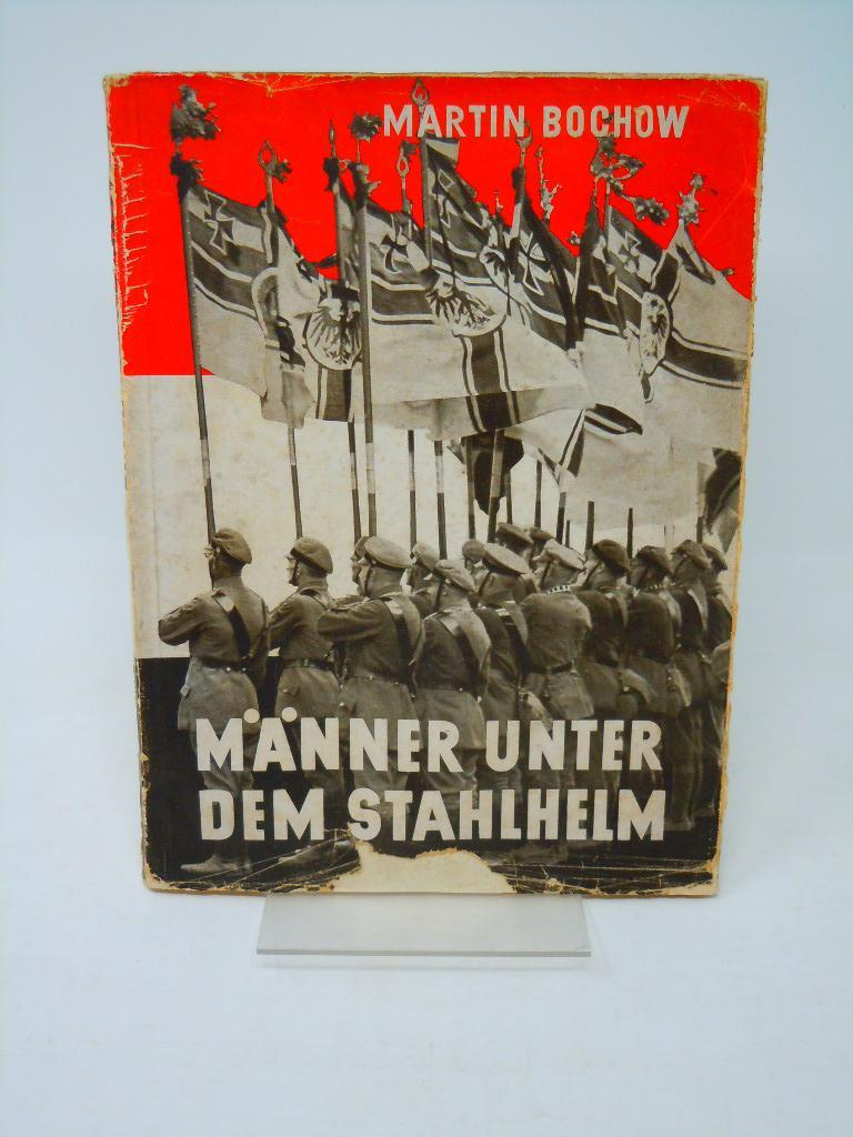 Männer unter dem Stahlhelm, Vom Werden, Wollen: Bochow, Martin