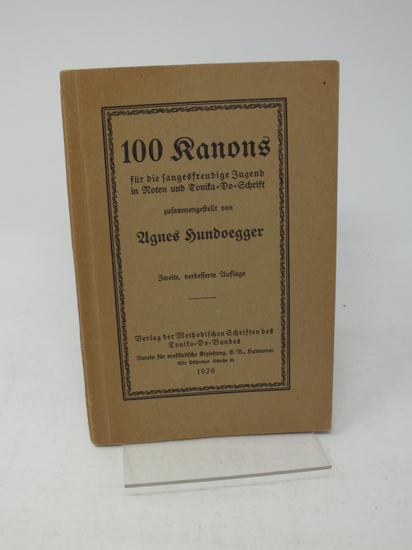 100 Kanons für die sangesfreudige Jugend in Noten und Tonika-Do-Schrift - Hundoegger, Agnes