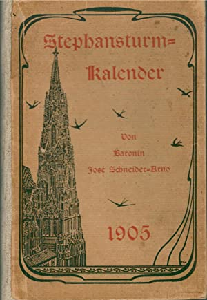 Stephansturm - Kalender für 1905 Poetisch-historisches Jahrbuch - IX. Jahrgang: Schneider - ...