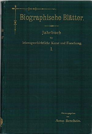 Biographische Blätter - Jahrbuch für lebensgeschichtliche Kunst und Forschung, Band 1: ...