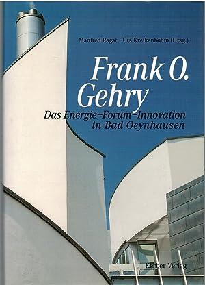 Frank O. Gehry: Das Energie-Forum-Innovation in Bad: Ragati, Manfred/Kreikenbohm, Uta