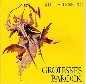 Ausstellung Groteskes Barock. Stift Altenburg 17. Mai: Gruendler, Johannes (Hrsg.)