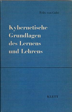 Kybernetische Grundlagen des Lernens und Lehrens.: Cube, Felix von.