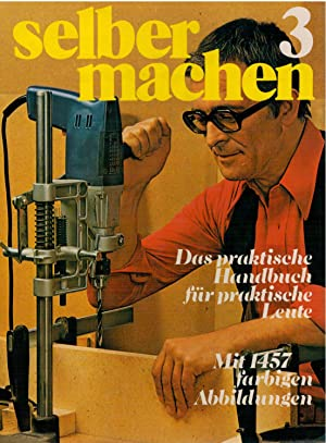 Selber Machen   Das Praktische Handbuch Für: Haenchen, Helmuth /