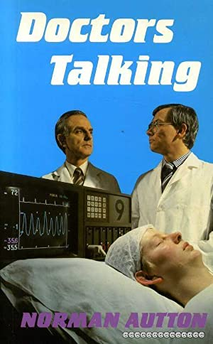 DOCTOR'S TALKING a guide to current medico-moral: Autton, Norman
