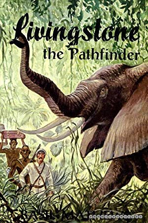 LIVINSTONE THE PATHFINDER: Mathews, Basil