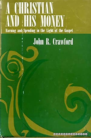 A Christian and his Money: Crawford, John R