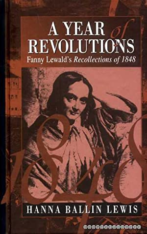 A Year of Revolutions: Fanny Lewald's Recollections of 1848: Lewald, Fanny (translated & ...