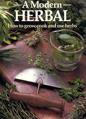 A Modern Herbal - how to grow,: Stevenson, Violet (editor)