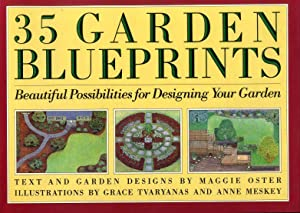 35 Garden Blueprints: Beautiful Possibilities for Designing: Oster, Maggie &