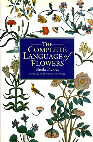 The Complete Language of Flowers: A Treasury: Pickles, Sheila