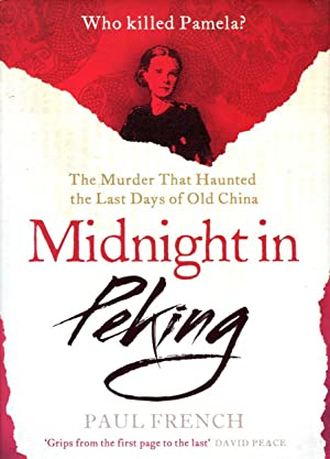 Midnight in Peking : The Murder That: French, Paul