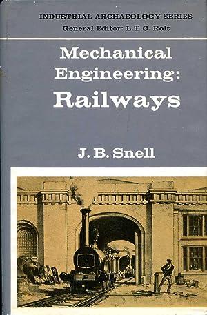Mechanical Engineering : Railways (Industrial Archaeology): Snell, J.B.