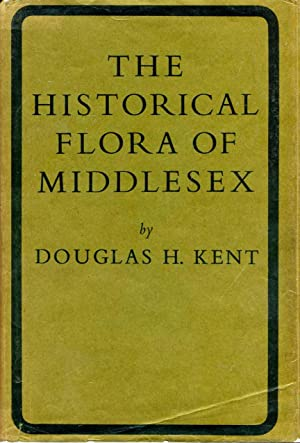 Historical Flora of Middlesex : An Account: Kent, Douglas Henry