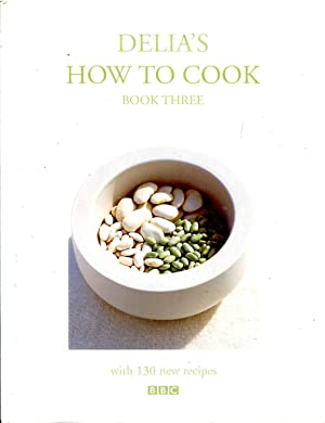Delia's How to Cook : Book Three: Smith, Delia