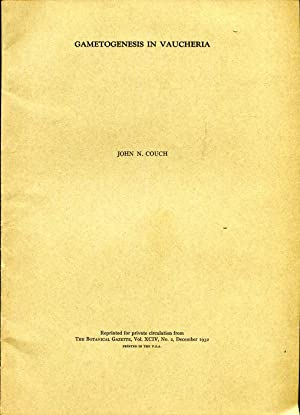 Gametogenesis in Vaucheria [reprinted from the Botanical: Couch, John N