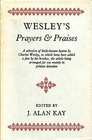 Wesley's Prayers and Praises a selection of: Kay, J Alan