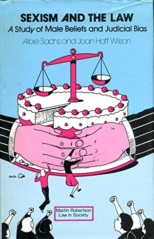 Sexism and the Law: A Study of: Sachs, Albie &