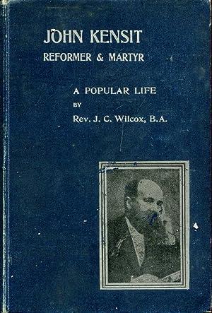 John Kensit : Reformer and Martyr, a: Wilcox, John C