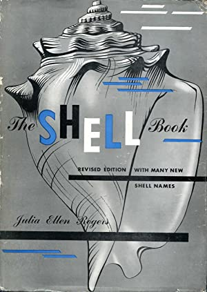 The Shell Book a popular guide to: Rogers, Julia Ellen