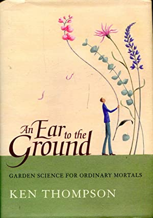 An Ear To The Ground : Garden: Thompson, Ken