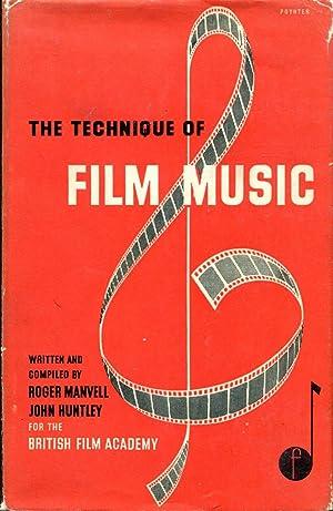 The Technique of Film Music: Manvell, Roger &