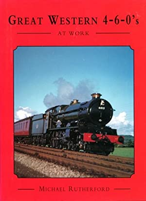 Great Western 4-6-0's at Work, Rutherford, Michael