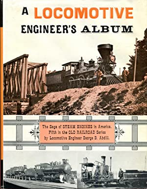 A Locomotive Engineer's Album: Abdill, George B