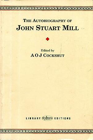 The Autobiography of John Stuart Mill: Mill, John Stuart