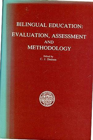 Bilingual Education : Evaluation Assessment & Methodology: Dodson, Charles Joseph